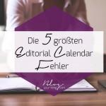 Die 5 größten Editorial Calendar Fehler