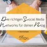 Nutzt du die richtigen Social Media Networks für deinen Blog? + gratis Worksheet
