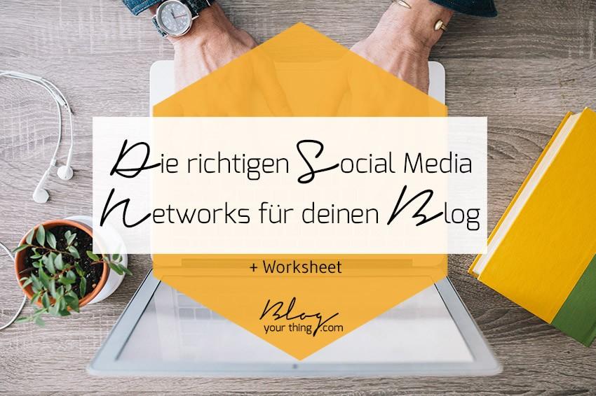Nutzt du die richtigen Social Media Kanäle für deinen Blog? + gratis Worksheet | Blog Your Thing