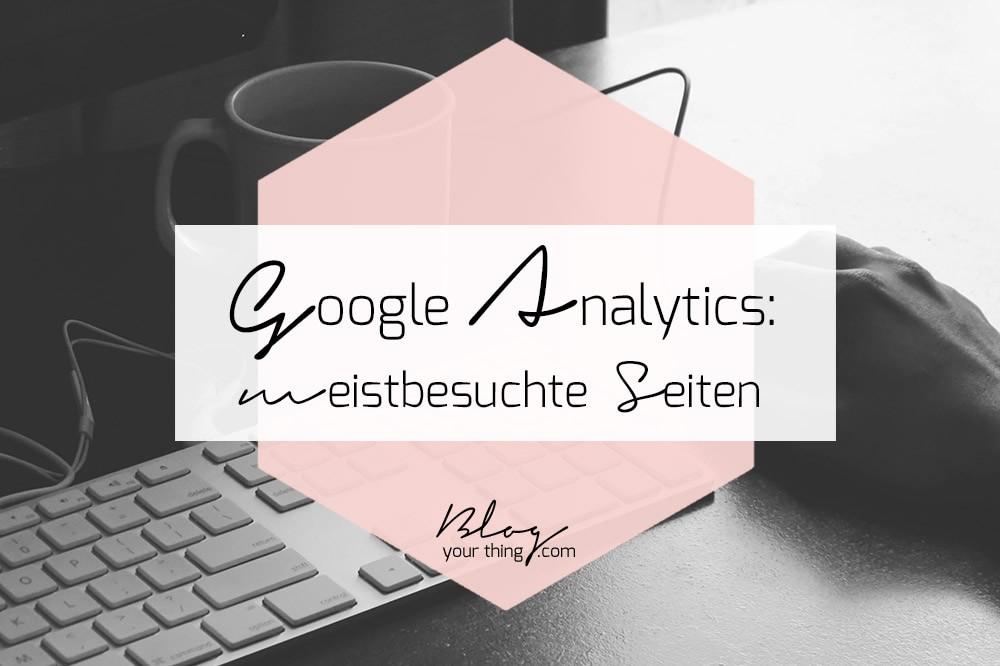 Google Analytics Basics: meistbesuchte Seiten finden