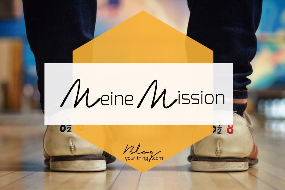 Meine Mission   blogyourthing.com