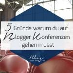 5 Gründe warum du auf eine Blogger Konferenz gehen musst