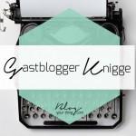 Gastblogger Knigge – Do's und Don'ts beim Gastbloggen