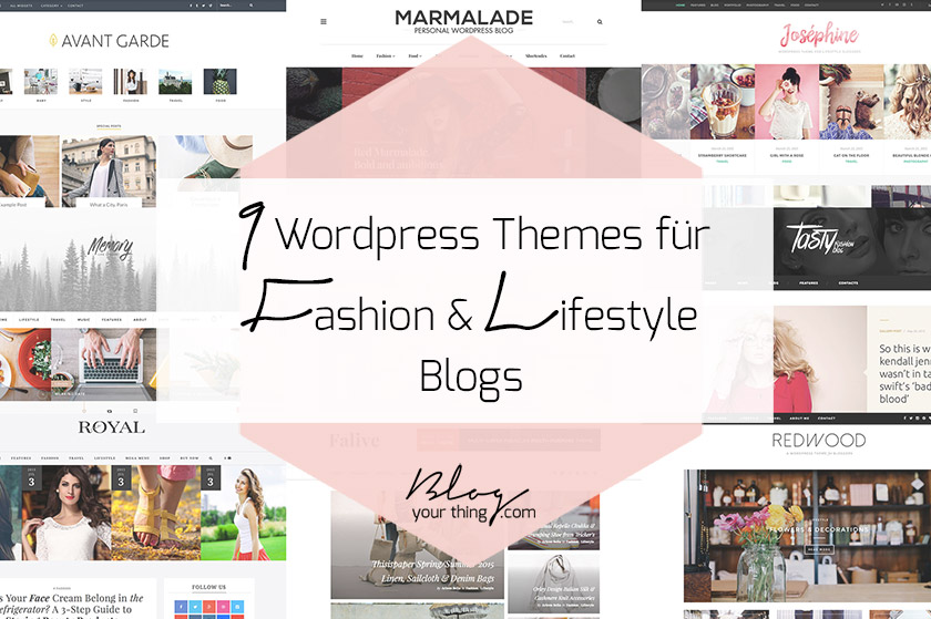9 stylische WordPress Themes (nicht nur) für Lifestyle & Fashion Blogs