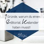 9 Gründe, warum du einen Editorial Kalender haben musst