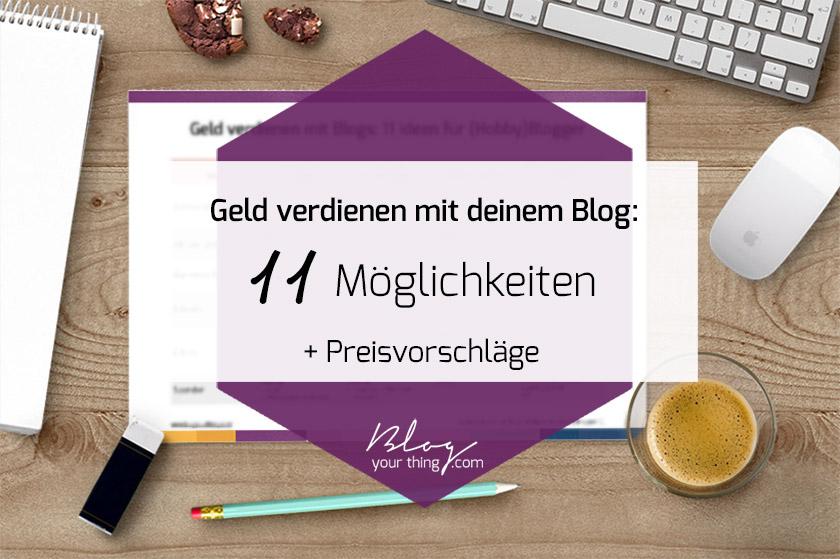Geld verdienen mit Blogs: 11 Ideen für (Hobby)Blogger
