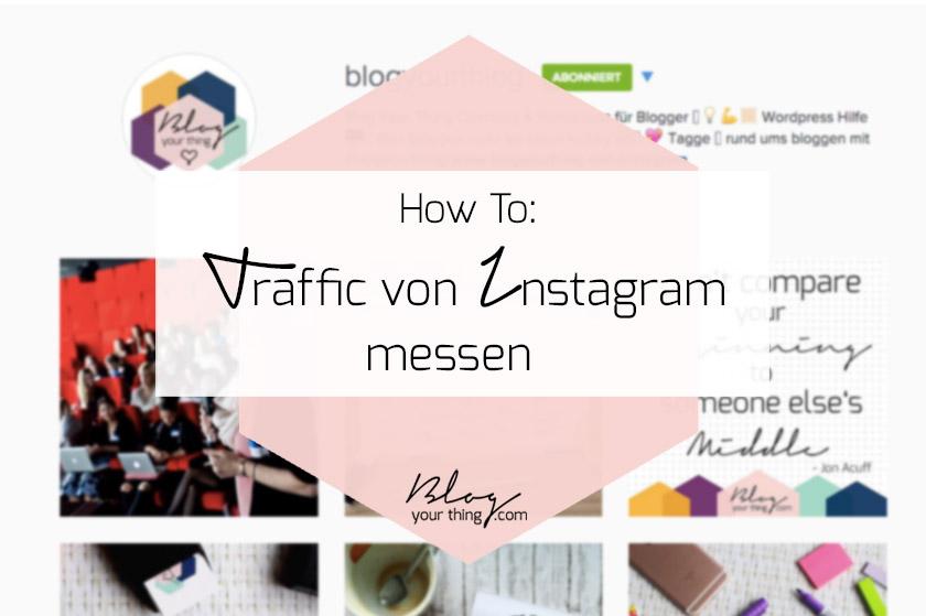 How To: So findest du heraus wie viele Instagram Besucher deinen Blog wirklich besuchen