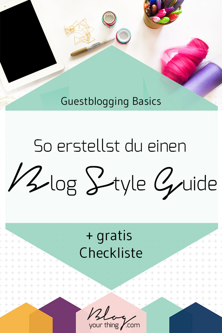 Guestblogging Basics: So erstellst du einen Blog Style Guide + gratis Checkliste