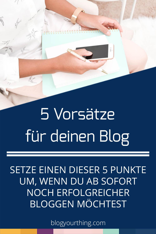 Besser bloggen: 5 Vorsätze für deinen Blog, mit denen du noch erfolgreicher wirst und mehr Leute erreichst