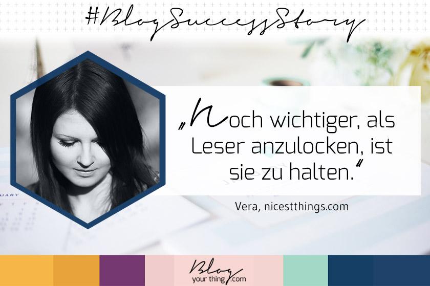 #BlogSuccessStory – Vera von Nicest Things im Interview