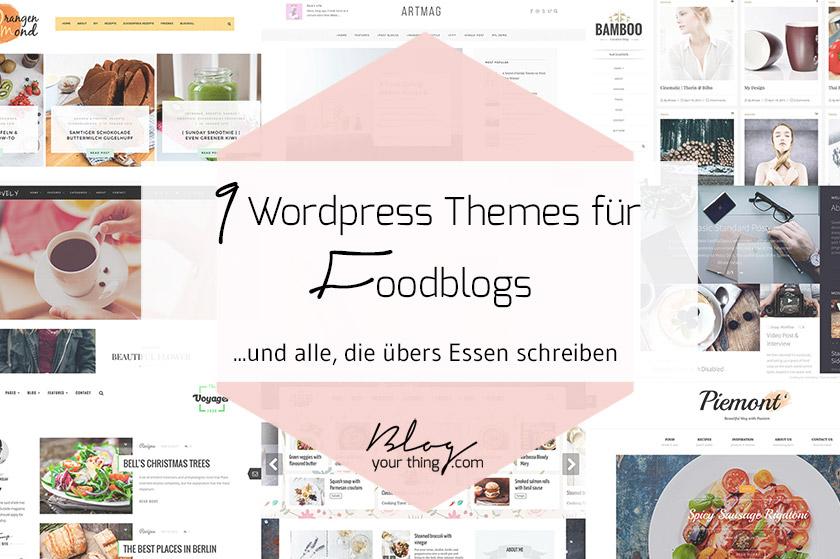 9 WordPress Themes (nicht nur) für Foodblogs