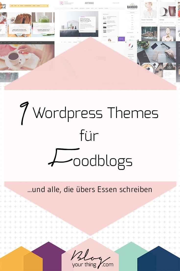 Du bist auf der Suche nach einem neuen WordPress Theme? Hier sind 9 Vorschläge für Foodblogs, Fashionblogs und Lifestyleblogs!