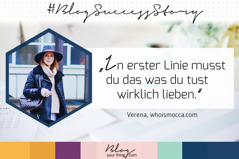 #BlogSuccessStory – Verena von Who Is Mocca?