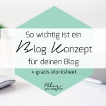 So wichtig ist ein Blog Konzept für einen erfolgreichen Blog + Worksheet