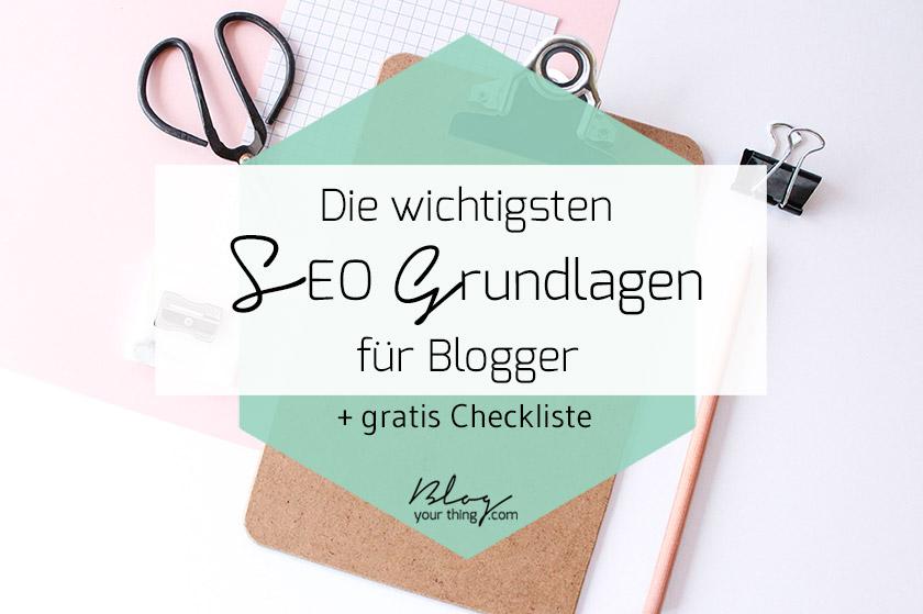 Die wichtigsten SEO Grundlagen für Blogger + gratis Checkliste ...