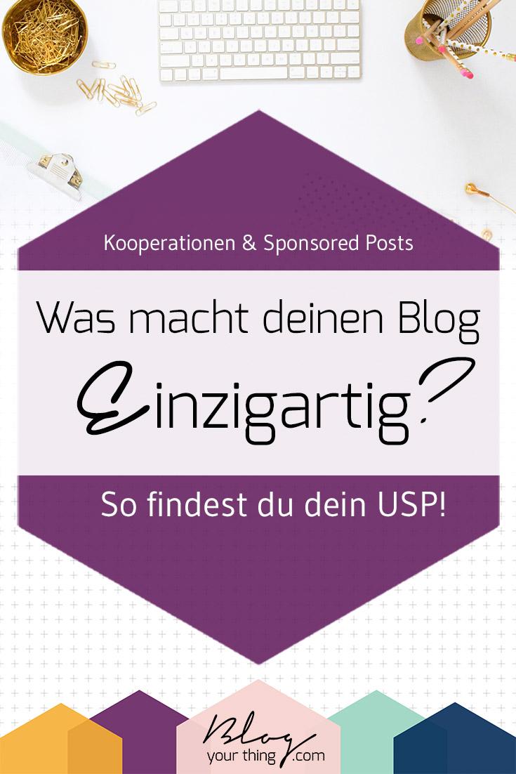 Was macht deinen Blog einzigartig? So findest du dein USP - und deshalb ist es wichtig, wenn du Kooperationen eingehen und Sponsored Posts schreiben möchtest!