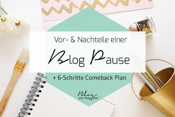 Urlaub vom Blog: Vor- und Nachteile einer Blog Pause - inklusive 6 Schritte Plan für ungeplante Blog Pausen