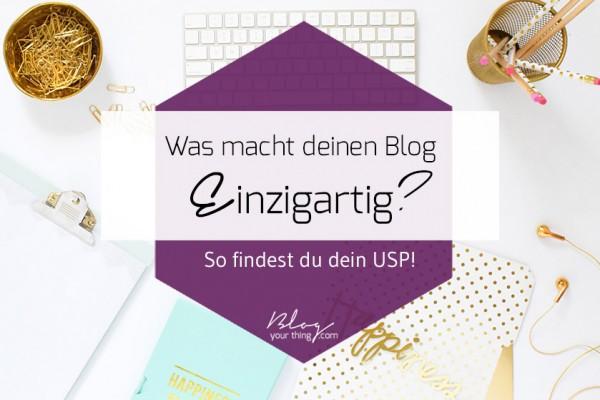 Warum dein Blog ein USP braucht – und wie du es findest!