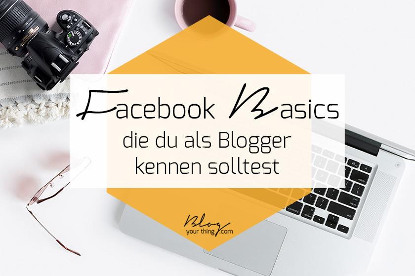 4 Facebook Basics, die du als Blogger kennen solltest