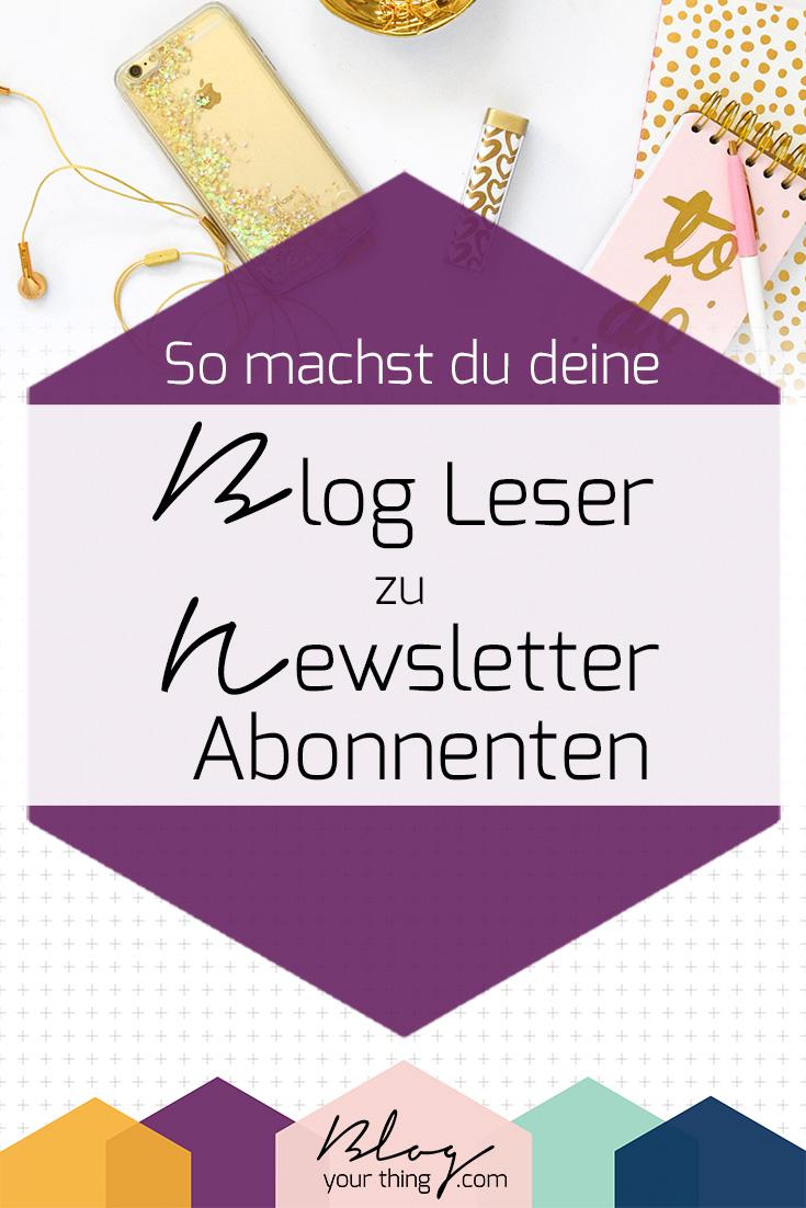 So lässt du deinen Blog für dich arbeiten und machst deine Blog Leser kinderleicht zu Newsletter Abonnenten.