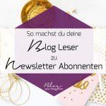 So geht's: Mach deine Blog Leser zu Newsletter Abonnenten!
