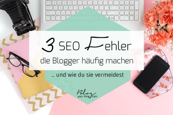 Es gibt sie: SEO-Fehler beim Bloggen, die fast jeder am Anfang macht. Hier findest du heraus, welche das sind und Tipps, wie du sie vermeiden kannst.