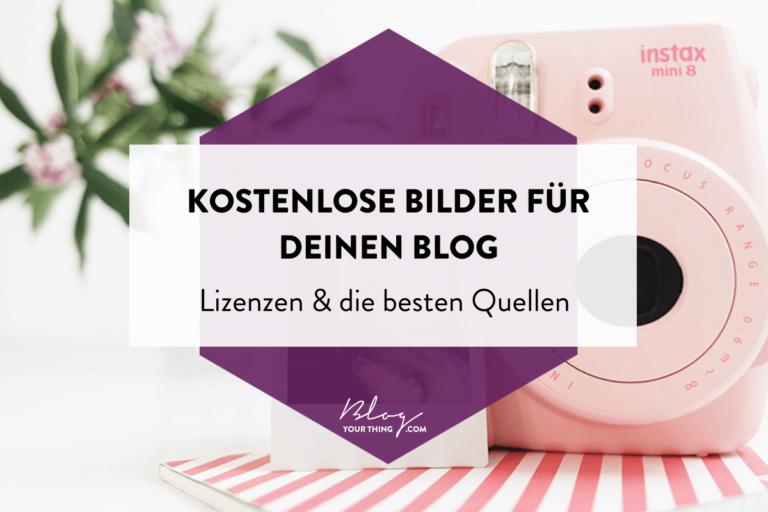 Kostenlose Bilder für den Blog: Diese darfst du für dein Business nutzen & die besten Quellen