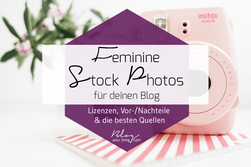 How To: feminine Stock Photos für deinen Blog finden