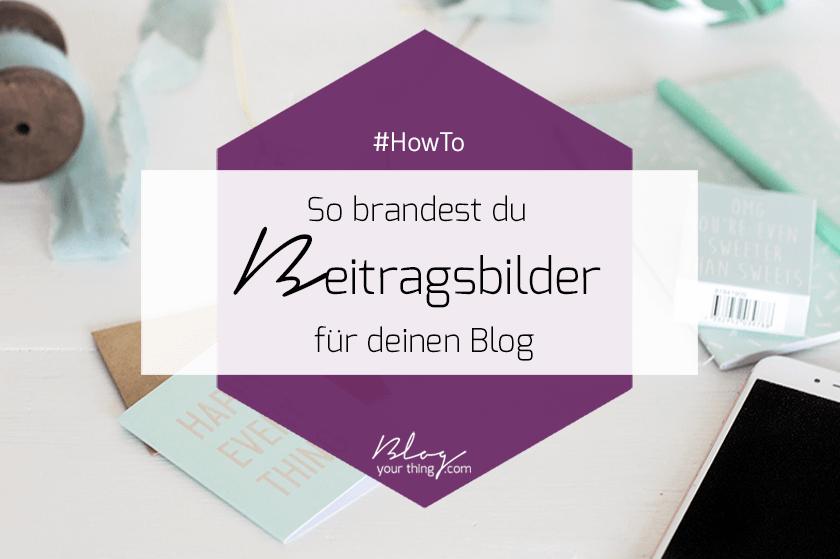 How To: Bilder für deinen Blog anpassen & branden
