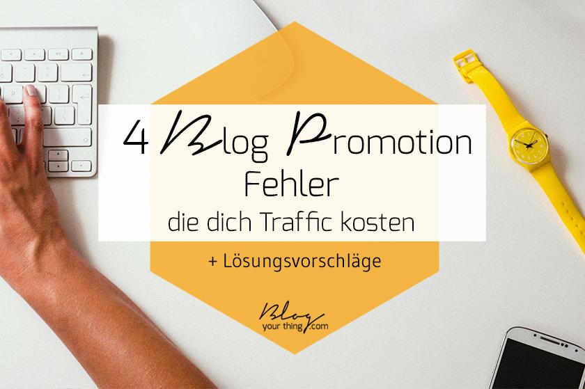 4 Blog Promotion Fehler, die dich Traffic kosten