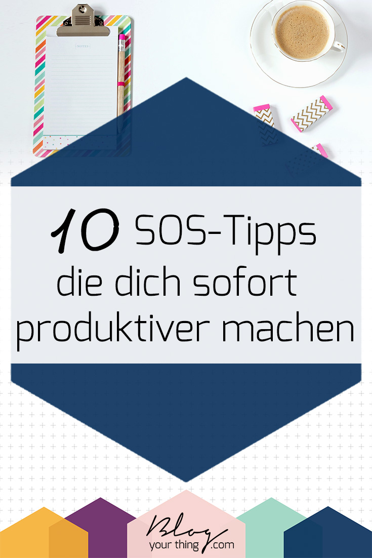 Du musst sofort produktiv sein? Hier sind meine 10 besten SOS-Tipps, wie ich meine Produktivität sofort steigere