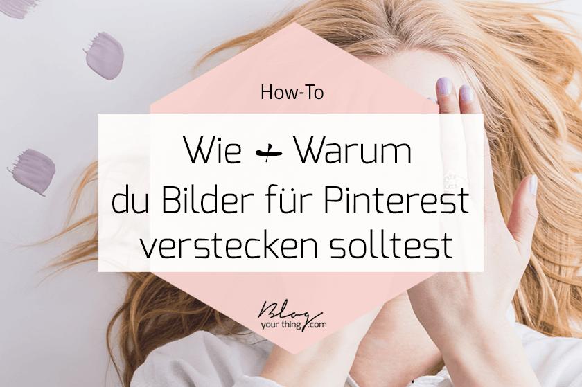 How To: warum & wie du ein für Pinterest optimiertes Bild versteckst
