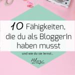 10 Fähigkeiten, die du als BloggerIn haben musst