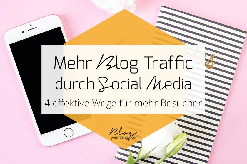 Hol dir mehr Blog Traffic mit Hilfe von Social Media - mit diesen 4 effektiven Wegen für mehr Besucher!