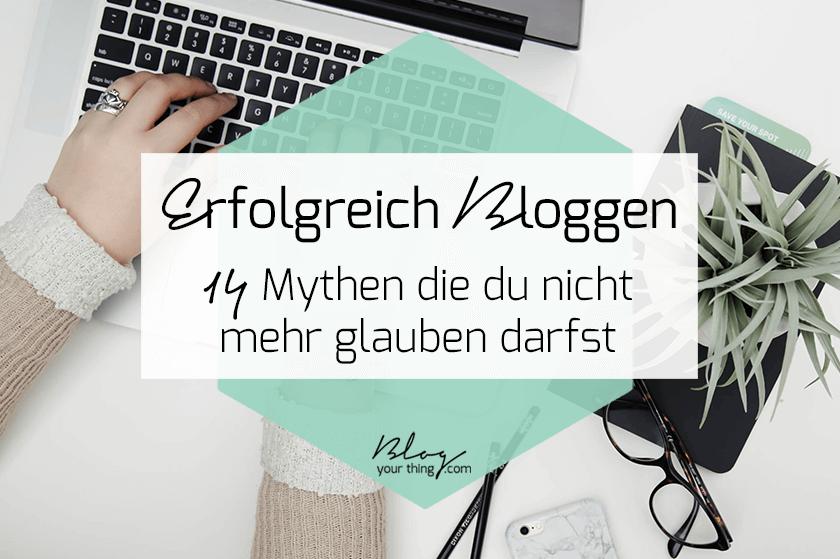 Erfolgreich bloggen in 2020: 14 Mythen, die du nicht mehr glauben darfst