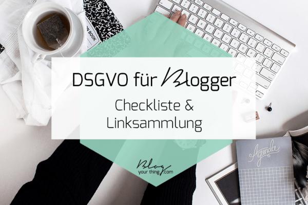 DSGVO für Blogger – Checkliste und Linksammlung