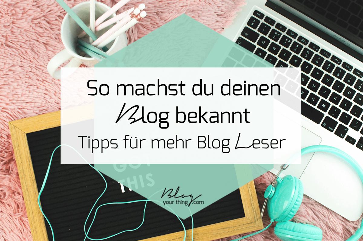 Blog bekannt machen: 50+ einfache Tipps für mehr Leser