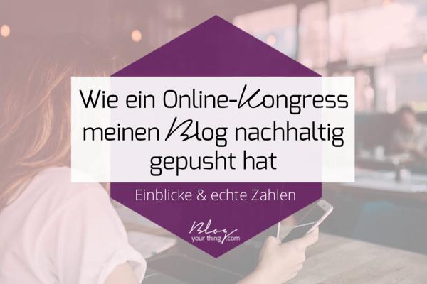 Wie ein Online-Kongress meinen Blog nachhaltig gepusht hat