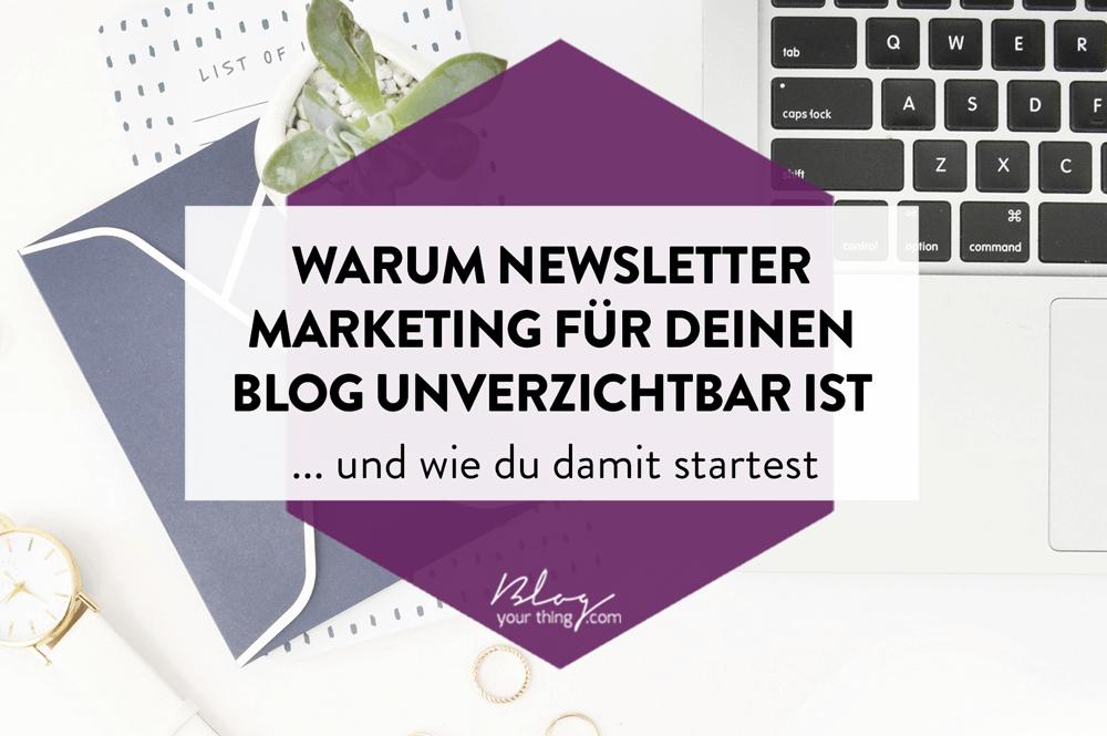 Warum Newsletter-Marketing für deinen Blog unverzichtbar ist - und wie du damit startest
