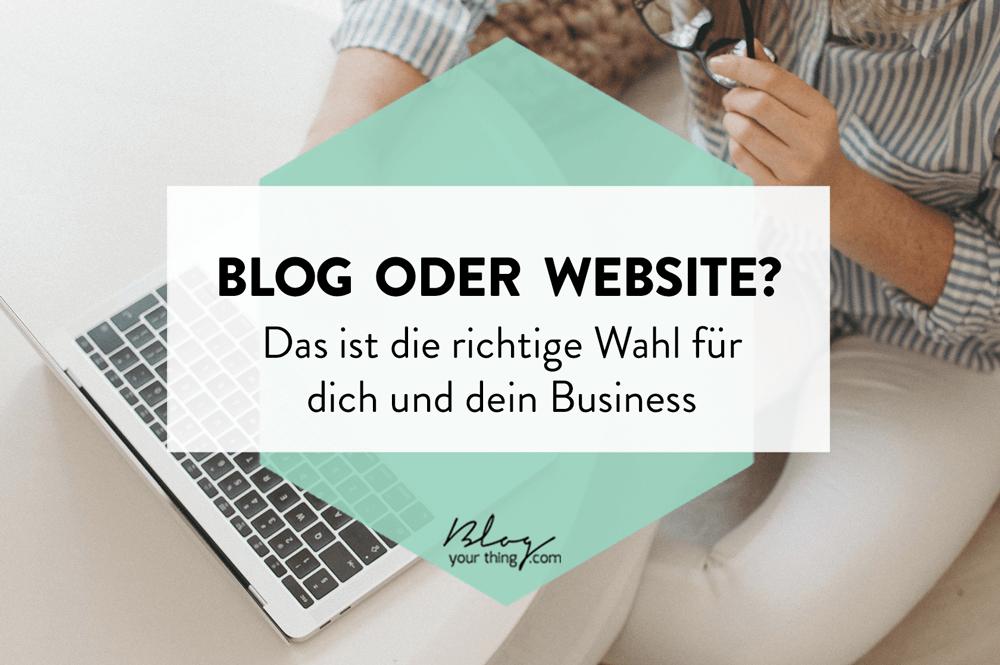 Blog oder Website? Das ist das richtige für dich und dein Business