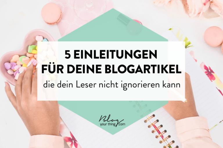 5 Blogartikel Einleitungen, die dein Leser nicht ignorieren kann – und wie du sie schreibst