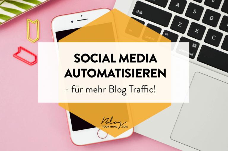 So automatisierst du Social Media für mehr Blog Traffic richtig