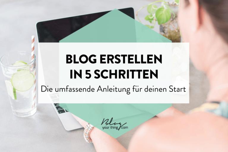 Blog erstellen in 5 Schritten: die umfassende Anleitung für deinen Start