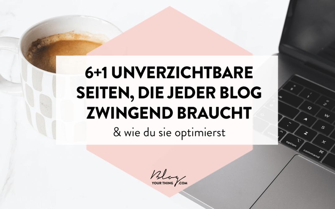 6+1 unverzichtbare Seiten, die jeder Blog zwingend braucht & wie du sie optimierst