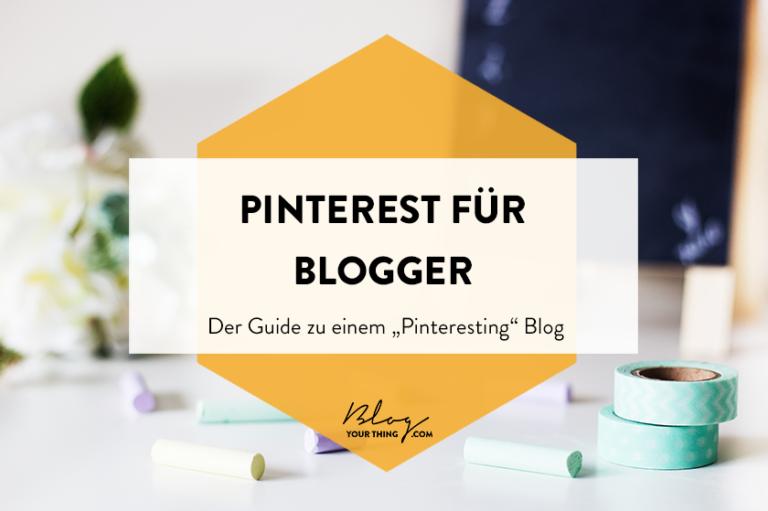 """Pinterest für Blogger: So machst du deinen Blog """"Pinteresting"""""""