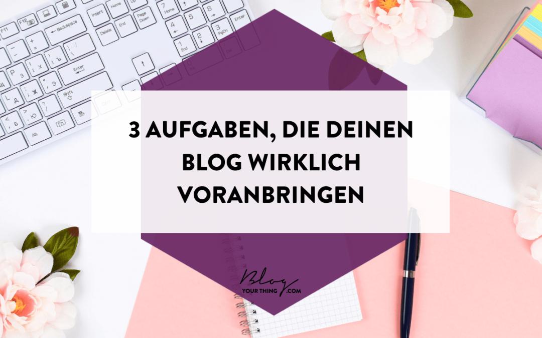 3 Aufgaben, die deinen Blog 2021 wirklich voranbringen
