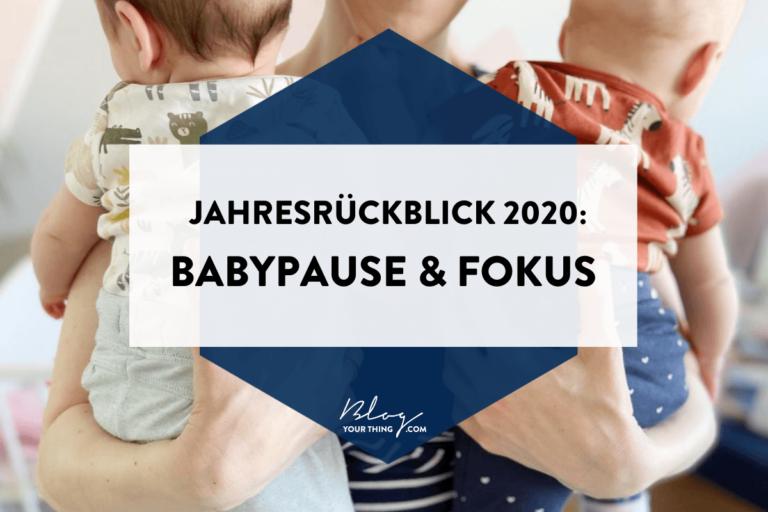 Mein 2020 in 2 Wörtern: Babypause & Fokus