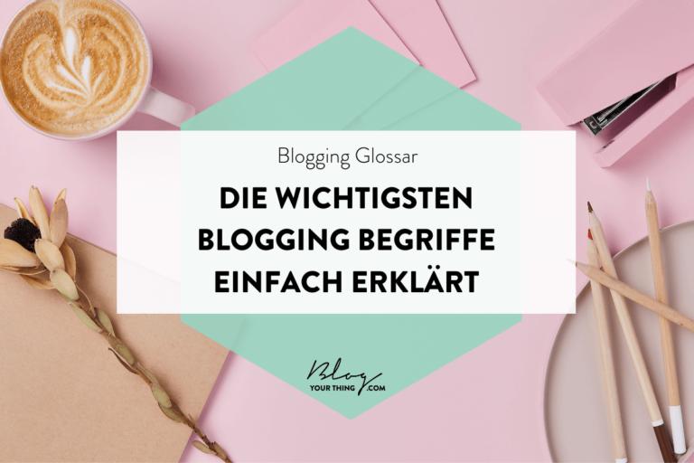 Blogging Glossar: Die wichtigsten Blogging Begriffe einfach erklärt