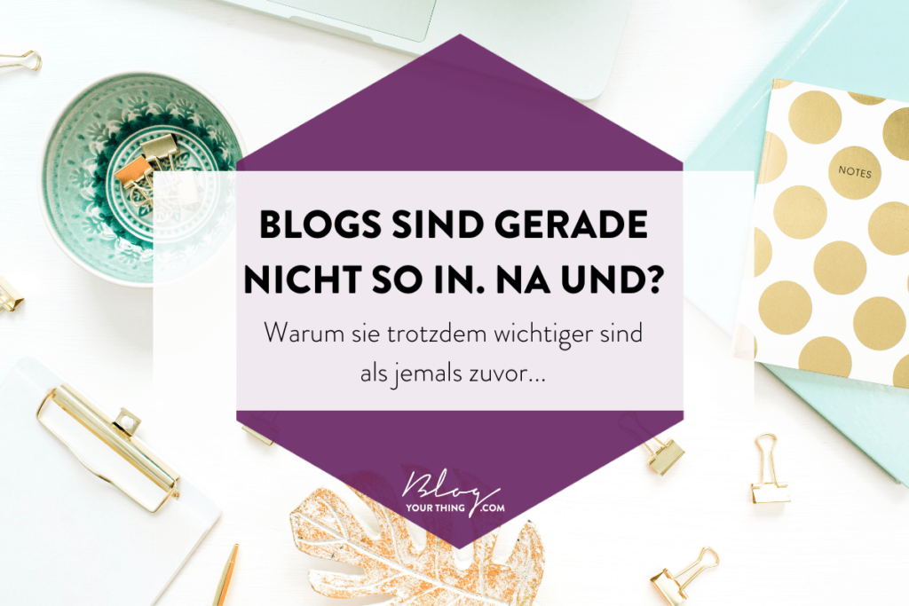 Blogs sind nicht tot. Warum du als Selbstständige auch heute noch einen Blog haben solltest