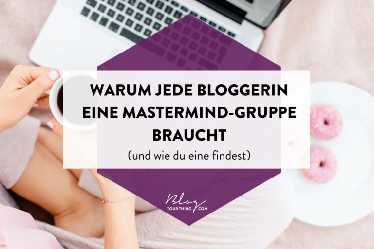 Warum jede Bloggerin eine Mastermind-Gruppe braucht (und wie du eine findest)